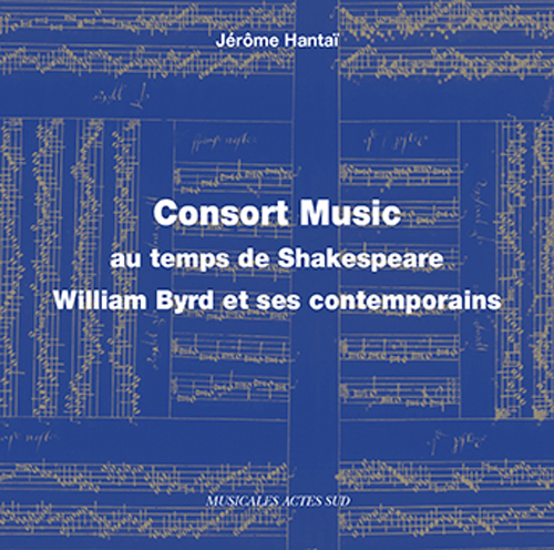 Consort Music au temps de Shakespeare - William Byrd et ses contemporains