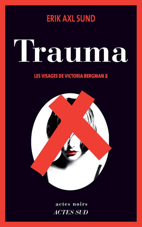 Trauma - Erik Axl Sund  2016