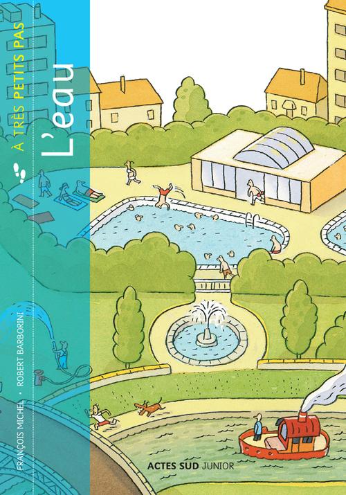 L'eau à petits pas - Actes sud jeunesse