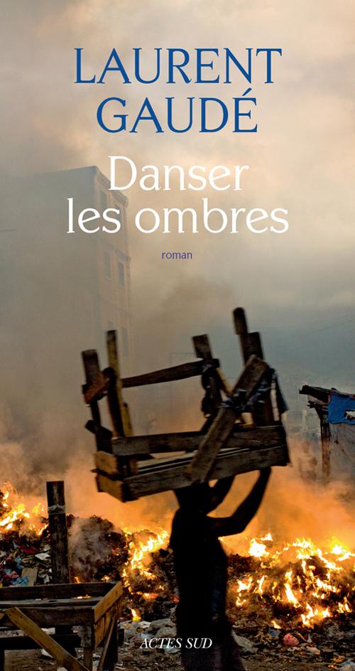GAUDE, Laurent - Danser les ombres