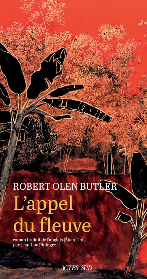 Robert olen Butler - L'Appel du fleuve