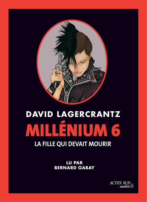 Millenium 6 La Fille Qui Devait Mourir Livre Audio Pvc