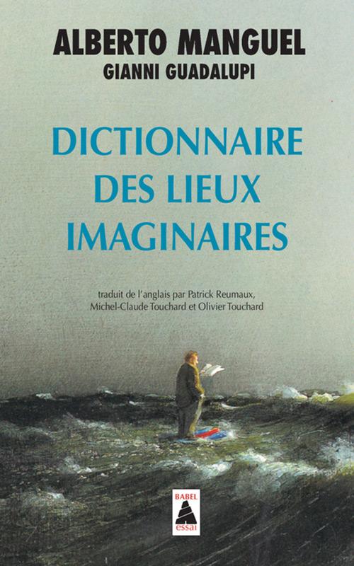 dictionnaire des lieux imaginaires - Actes sud