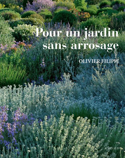 Pour un jardin sans arrosage | Actes Sud