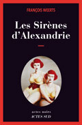 Les Sirènes d'Alexandrie - François Weerts