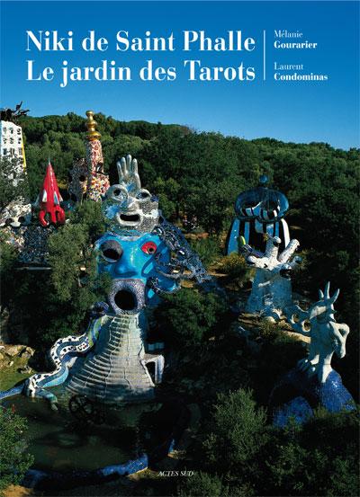 Niki De Saint Phalle Le Jardin Des Tarots Actes Sud
