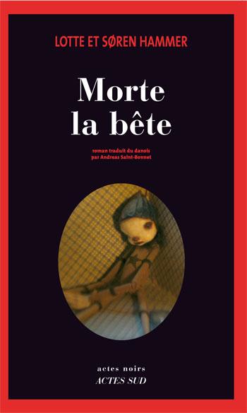 MORTE LA BETE de Lotte et Soren Hammer 9782742796625