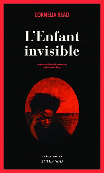 L'Enfant invisible - Cornelia Read 2016