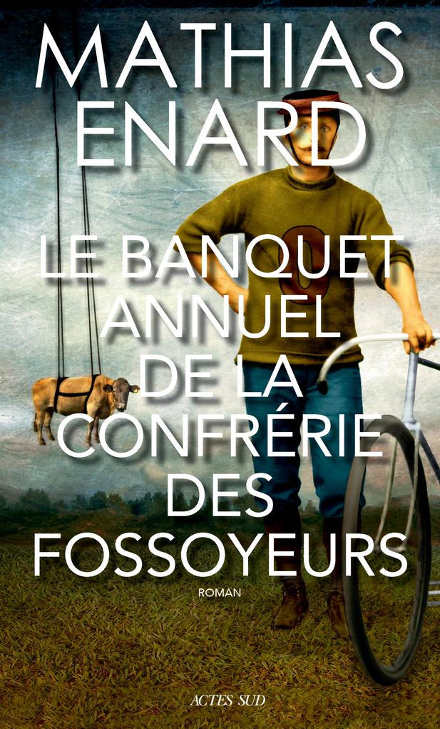 Le Banquet annuel de la Confrérie des fossoyeurs | Actes Sud