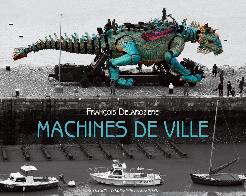 Machines de ville   François DELAROZIERE