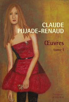 Claude PUJADE-RENAUD - Oeuvres tome I