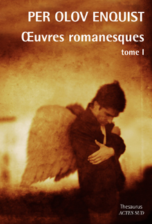 Per-olov ENQUIST - Oeuvres Romanesques -  tome I
